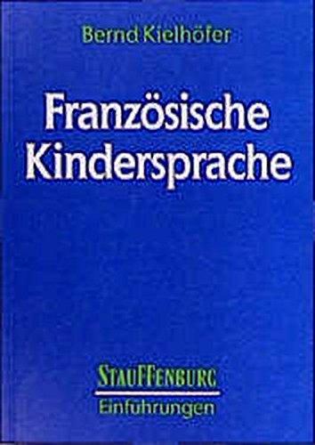Französische Kindersprache (Stauffenburg Einführungen)
