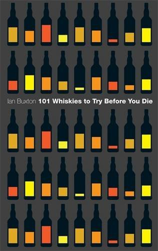101-whiskies-to-try-before-you-die-by-ian-buxton-2010-11-15