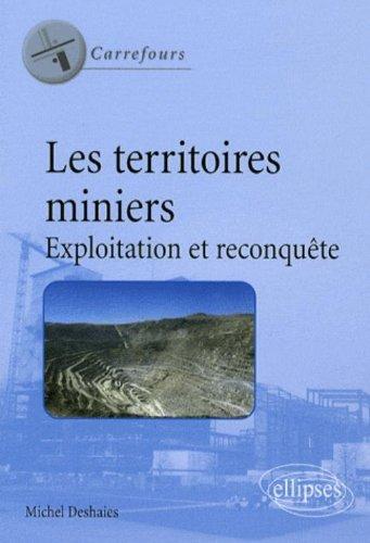 Les territoires miniers : Exploitation et reconquête par Michel Deshaies
