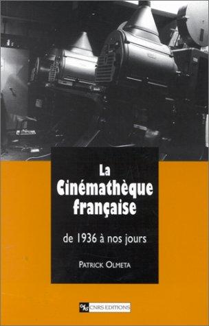 La Cinémathèque française, de 1936 à nos jours