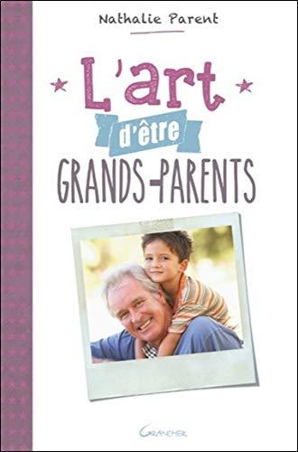 L'art d'être grands-parents par Nathalie Parent