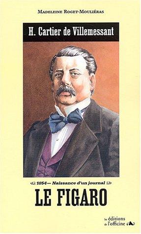 le-figaro-h-cartier-de-villemessant-1854-naissance-dun-journal