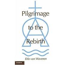 [(Pilgrimage to the Rebirth)] [ By (author) Erlo Van Waveren ] [January, 1998]