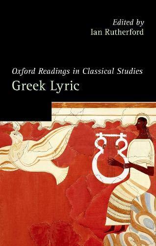 Oxford Readings in Greek Lyric Poetry (Oxford Readings in Classical Studies)