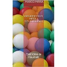 Informatica negli studi clinici. Dall'idea ai risultati (Italian Edition)
