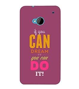 Fuson Designer Phone Back Case Cover HTC M7 :: HTC One M7 ( Dream It And Do It )