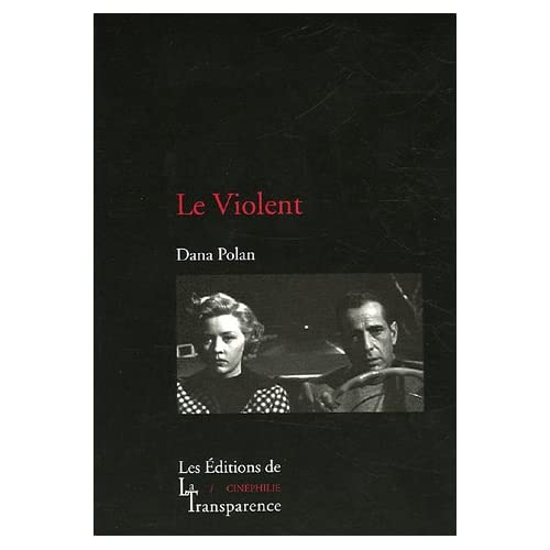 Le Violent : (In a Lonely Place)