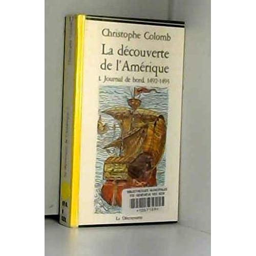 LA DECOUVERTE DE L'AMERIQUE. Tome 1, Journal de bord, 1492-1493