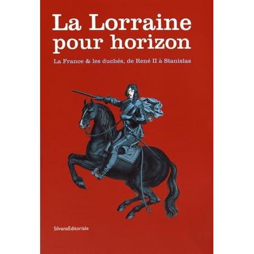 La Lorraine pour horizon