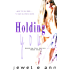 Holding You (Holding You Series Book 1) (English Edition)