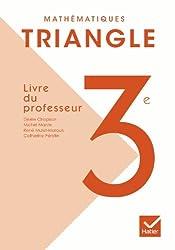 Triangle Mathématiques 3e éd. 2012 - Livre du professeur
