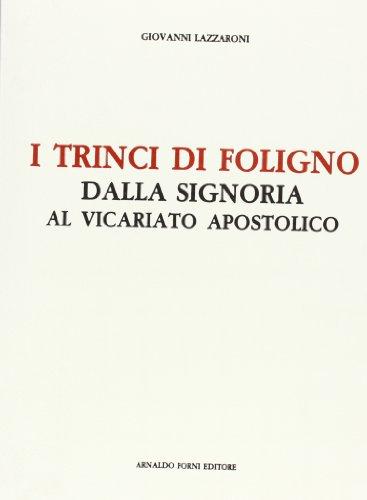 i-trinci-di-foligno-dalla-signoria-al-vicariato-apostolico-bibl-istor-della-antica-e-nuova-italia