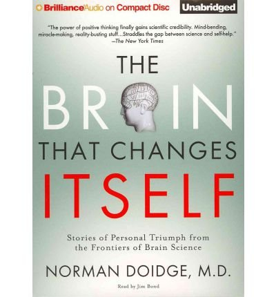 [ { The Brain That Changes Itself: Stories of Personal Triumph from the Frontiers of Brain Science } ] BY ( Author ) Apr-2011 [ Compact Disc ]