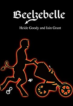 Beelzebelle (Clovenhoof Book 5) by [Goody, Heide, Grant, Iain]