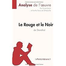Le Rouge et le Noir de Stendhal (Analyse de l'oeuvre): Comprendre la littérature avec lePetitLittéraire.fr