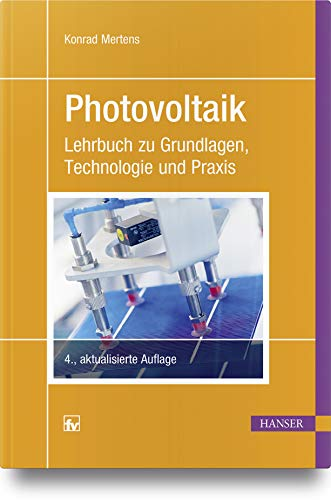 Photovoltaik: Lehrbuch zu Grundlagen, Technologie und Praxis (Photovoltaik-zellen)