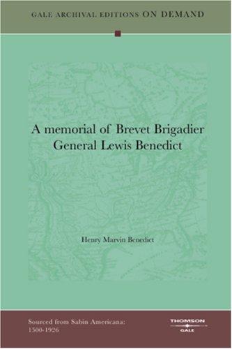 A memorial of Brevet Brigadier General Lewis Benedict