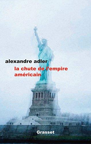 La chute de l'empire américain : essai (essai français)