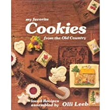 My Favorite Cookies from the Old Country: Loved Recipes Assembled by
