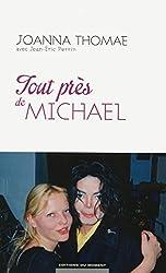 Tout près de Michael...
