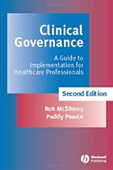 Clinical Governance: A Guide to Implementation for Healthcare Professionals by [McSherry, Robert, Pearce, Paddy]