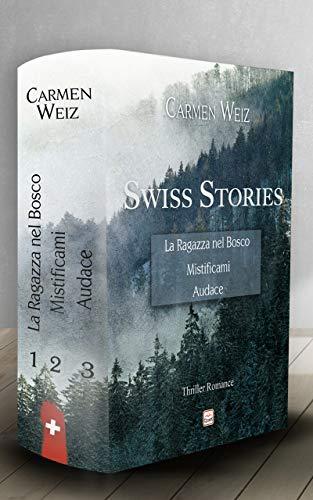 Swiss ebook Unlimited Stories (La Ragazza nel Bosco, Mistificami ...