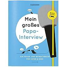 Mein großes Papa-Interview: Ein Frage- und Mitmachbuch für Vater und Kind