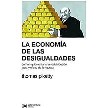 La economía de las desigualdades: Cómo implementar una redistribución justa y eficaz de la riqueza (Sociología y Política (serie Rumbos teóricos))
