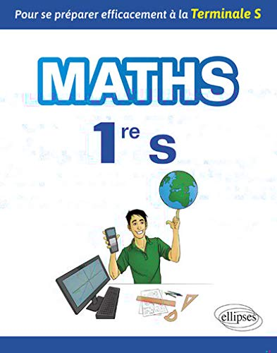 Mathématiques Première S - Pour se préparer efficacement à la Terminale S