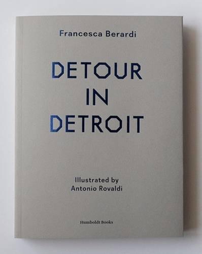 Detour in Detroit par Francesca Berardi