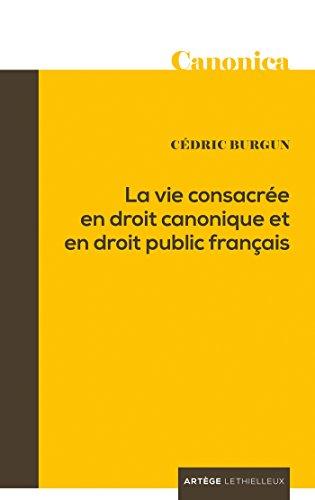 La vie consacre en droit canonique et en droit public franais