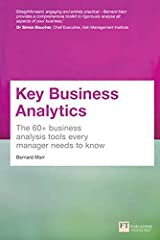 Key Business Analytics: The 60+ tools every manager needs to turn data into insights: - better understand customers, identify cost savings and growth opportunities Paperback