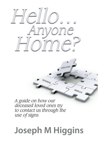 Hello...Anyone Home?: A Guide on How our Deceased Loved Ones Try to Contact Us through the Use of Signs by Joseph M. Higgins (2009-10-19)