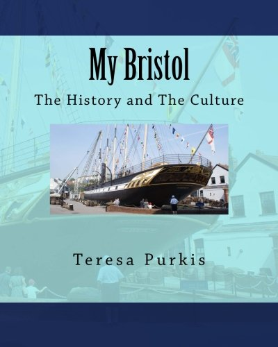 My Bristol: The History and The Culture