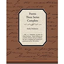 [(Poems Three Series Complete)] [Author: Emily Dickinson] published on (October, 2009)