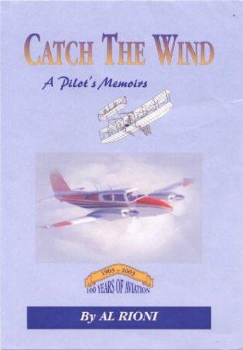 catch-the-wind-a-pilots-memoirs-volume-1-by-al-rioni-2006-04-02