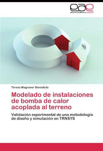 Modelado de instalaciones de bomba de calor acoplada al terreno por Magraner Benedicto Teresa