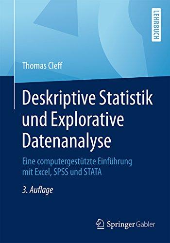 Deskriptive Statistik und Explorative Datenanalyse: Eine computergestützte Einführung mit Excel, SPSS und STATA