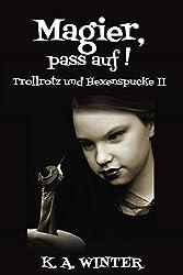 Magier, pass auf!: Trollrotz und Hexenspucke II