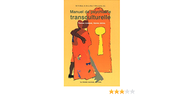 Amazon It Manuel De Psychiatrie Transculturelle Travail Clinique Travail Social Moro Marie Rose La Noe Quitterie De Mouchenik Yoram Collectif Libri In Altre Lingue