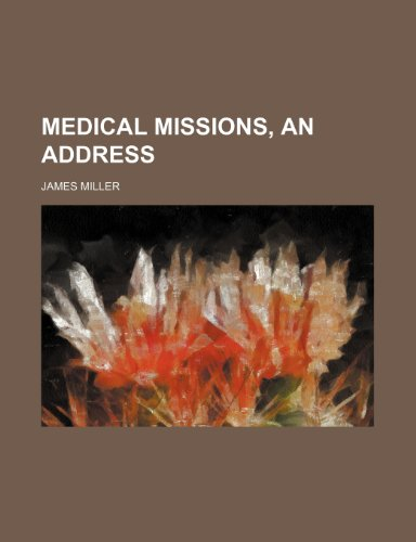 Medical Missions, an Address
