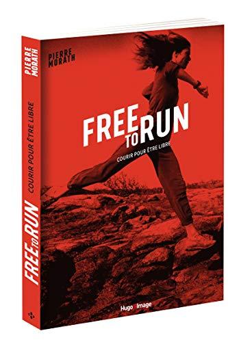 Free to run Courir pour être libre par Pierre Morath