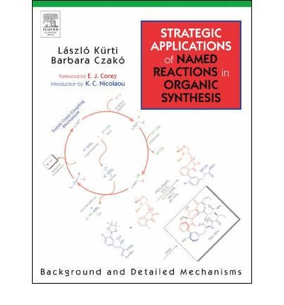 [( Strategic Applications of Named Reactions in Organic Synthesis: Background and Detailed Mechanisms By Kurti, Laszlo ( Author ) Paperback Mar - 2005)] Paperback