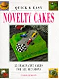 Quick and Easy Novelty Cakes