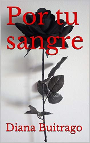 Por tu sangre (Canción de Vampiro nº 1) eBook: Buitrago, Diana ...