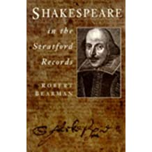 Shakespeare in the Stratford Records (Biography, Letters & Diaries)