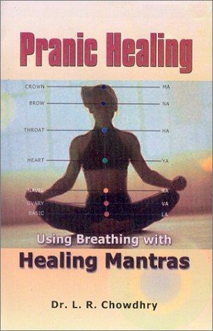Pranic Healing: Using Breathing with Healing Mantras