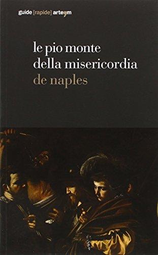Le Pio Monte della Misericordia de Naples. Ediz. illustrata