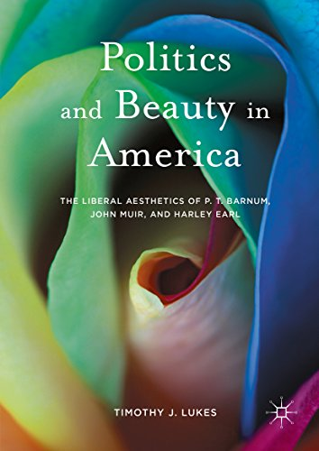 Politics and Beauty in America: The Liberal Aesthetics of ...
