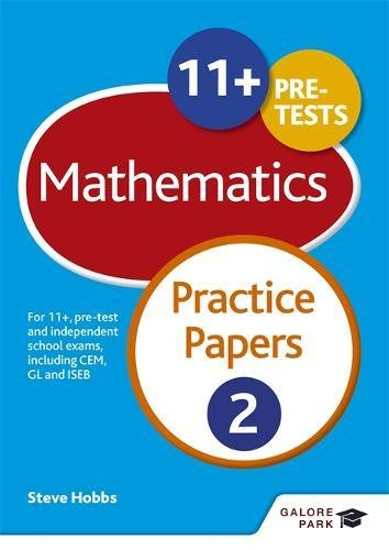 11+ Maths Practice Papers 2: For 11+, pre-test and independent school exams including CEM, GL and ISEB